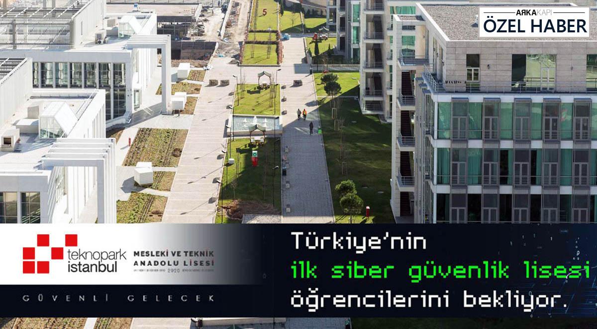 Türkiye'nin İlk Siber Güvenlik Lisesi, Teknopark İstanbul Mesleki ve Teknik Anadolu Lisesi bu yıl ilk eğitim-öğretim serüvenine başlıyor.